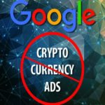 Google Decides to Put a Ban on Ads Promoting Cryptocurrencies