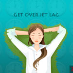 Tips: How to Get Over Jet Lag