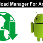 Here are the Best Apps Used as Download Manager for Android