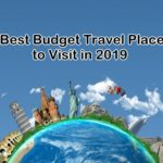 5 Best Budget Travel Places to Visit in 2019